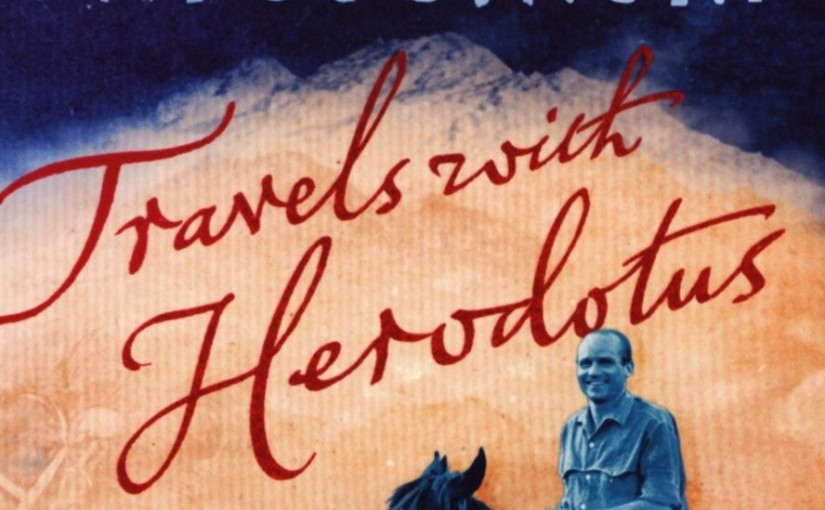 Book: Kapuscinksi's Travels withHerodotus