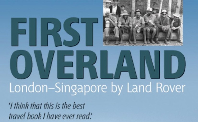 Book:  Overland to Singpore by Landrover, Tim Slessor